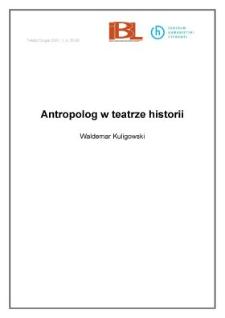 Antropolog w teatrze historii