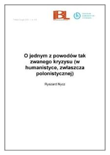 O jednym z powodów tak zwanego kryzysu (w humanistyce, zwłaszcza polonistycznej) (wstęp)