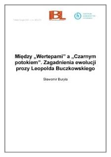 """Między """"Wertepami"""" a """"Czarnym potokiem"""". Zagadnienia ewolucji prozy Leopolda Buczkowskiego"""
