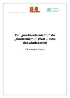 """Od """"postmodernizmu"""" do """"modernizmu"""" (Wat - inne doświadczenie)"""