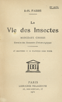 La vie des insectes : morceaux choisis extrits des Souvenirs Entomologiques