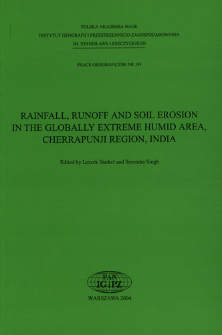 Rainfall, runoff and soil erosion in the globally extreme humid area, Cherrapunji region, India = Opad, spływ wody i erozja gleb w ekstremalnie wilgotnym klimacie w rejonie Cherrapunji, Indie