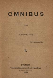 Omnibus. [Z.] 2 /