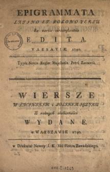 Epigrammata Latjno Et Polono Versu Ex variis circumstantiis Edita = Wiersze W Łacjnskjm i Polskjm Języku Z rożnych okoliczności Wydane