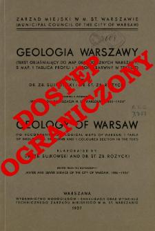 Geologia Warszawy (tekst objaśniający do map geologicznych Warszawy, 5 map, 1 tablica profili i 1 profil barwny w tekście) = Geology of Warsaw (to accompany 5 geological maps of Warsaw, 1 table of geological sections and 1 coloured section in the text)