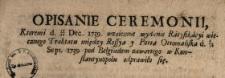 Opisanie Ceremonii, Ktoremi d. 17/28 Dec. 1739. wzaiemne wydanie Ratyfikacyi wiecznego Traktatu między Rossyą y Portą Ottomańską d. 7/18 Sept. 1739 pod Belgradem zawartego w Konstantynopolu odprawiło się
