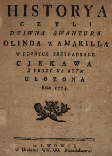Historya Czyli Dziwna Awantura Olinda Z Amarillą W Roznych Przypadkach Ciekawa : Z Prozy Na Rytm Ułozona Roku 1774