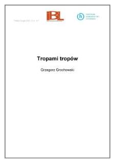Tropami tropów (wstęp)