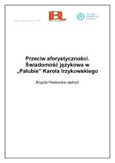 """Przeciw aforystyczności. Świadomość językowa w """"Pałubie"""" Karola Irzykowskiego"""