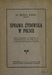Sprawa żydowska w Polsce : (mowa wygłoszona na plenarnem posiedzeniu Senatu dn. 13.6 1925 r. w czasie dyskusji nad budżetem na rok 1925)