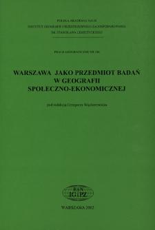 Warszawa jako przedmiot badań w geografii społeczno-ekonomicznej = Warsaw as object of studies in geography socio-economic