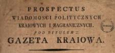 Prospectus Wiadomosci Politycznych Kraiowych I Zagranicznych Pod Tytułem Gazeta Kraiowa