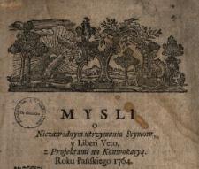 Mysli o Niezawodnym utrzymaniu Seymow y Liberi Veto z Projektami na Konwokacyą Roku Pańskiego 1764