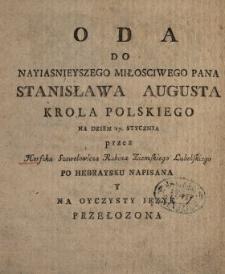 Oda Do Nayiasnieyszego Miłosciwego Pana Stanisława Augusta Krola Polskiego Na Dzien 17. Stycznia
