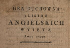 Gra Duchowna z Listow Angielskich Wyięta Roku 17890 [!]