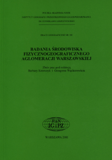 Badania środowiska fizycznogeograficznego aglomeracji warszawskiej : zbiór prac = Studies on physicogeographical environment for Warsaw agglomeration