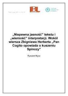 """""""Niepewna jasność"""" tekstu i """"wierność"""" interpretacji. Wokół wiersza Zbigniewa Herberta """"Pan Cogito opowiada o kuszeniu Spinozy"""""""