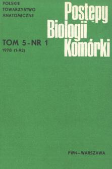 Postępy biologii komórki, Tom 5 nr 1, 1978