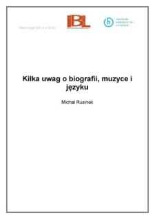 Kilka uwag o biografii, muzyce i języku