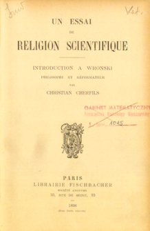 Un essai de religion scientifique : introduction à Wronski philosophe et réformateur