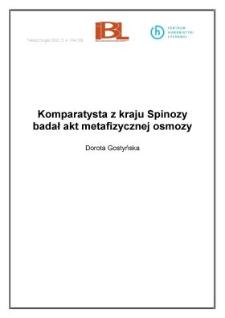 Komparatysta z kraju Spinozy badał akt metafizycznej osmozy...