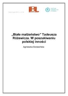 """""""Białe małżeństwo"""" Tadeusza Różewicza. W poszukiwaniu polskiej inności"""