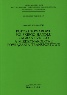 Potoki towarowe polskiego handlu zagranicznego a międzynarodowe powiązania transportowe = Commercial commodities flows of Polish foreign trade and international transportation connections