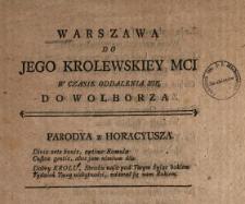 Warszawa Do Jego Krolewskiey Mci W Czasie Oddalenia Się Do Wolborza