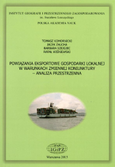 Powiązania eksportowe gospodarki lokalnej w warunkach zmiennej koniunktury : analiza przestrzenna = Export linkages of local economy in the changing economic situation : spatial analysis
