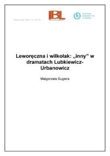 """Leworęczna i wilkołak: """"inny"""" w dramatach Lubkiewicz - Urbanowicz"""