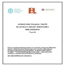 Literatura polska i teatr w latach II wojny światowej : bibliografia. T. 3, Hasła rzeczowe, teatr polski, literatury obce, aneks, indeksy /