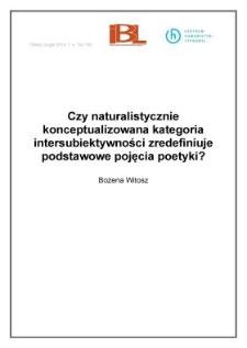 Czy naturalistycznie konceptualizowana kategoria intersubiektywności zredefiniuje podstawowe pojęcia poetyki?