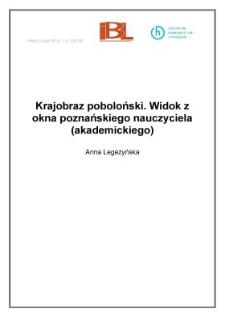 Krajobraz poboloński. Widok z okna poznańskiego nauczyciela (akademickiego)