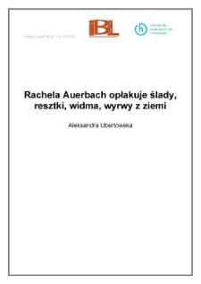 Rachela Auerbach opłakuje ślady, resztki, widma, wyrwy z ziemi