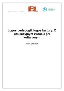 Logos pedagogii, logos kultury. O edukacyjnym zwrocie (?) kulturowym