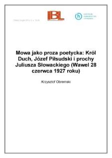Mowa jako proza poetycka: Król Duch, Józef Piłsudski i prochy Juliusza Słowackiego (Wawel 28 czerwca 1927 roku)