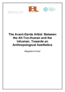The Avant-Garde Artist: Between the All-Too-Human and the Inhuman. Towards an Anthropological Aesthetics