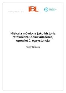 Historia mówiona jako historia ratownicza: doświadczenie, opowieść, egzystencja