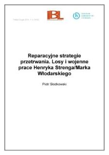 Reparacyjne strategie przetrwania. Losy i wojenne prace Henryka Strenga/Marka Włodarskiego