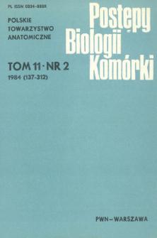 Postępy biologii komórki, Tom 11 nr 2, 1984