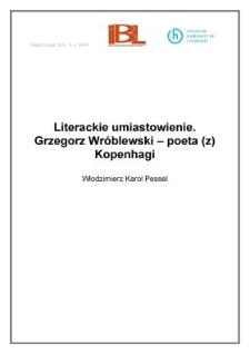 Literackie umiastowienie. Grzegorz Wróblewski – poeta (z) Kopenhagi