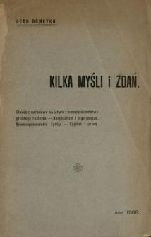 Kilka myśli i zdań ; Stosunki narodowe na Litwie i niebezpieczeństwo groźnego rozłamu ; Nacjonalizm i jego geneza ; Równouprawnienie Żydów ; Kapitał i praca