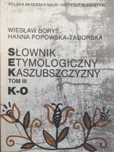 Słownik etymologiczny Kaszubszczyzny. T. 3, K-O