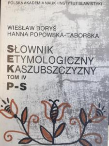 Słownik etymologiczny Kaszubszczyzny. T. 4, P-S