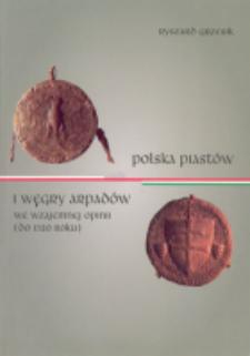 Polska Piastów i Węgry Arpadów we wzajemnej opinii (do 1320 roku)