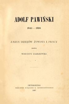 Adolf Pawiński, 1840-1896 : zarys dziejów żywota i pracy