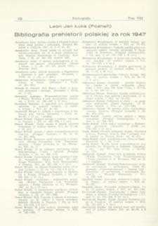 Bibliografia prehistorii polskiej za rok 1947 + Uzupełnienie za lata poprzednie