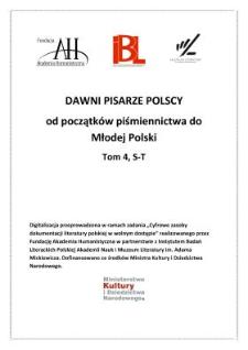 Dawni pisarze polscy : od początków piśmiennictwa do Młodej Polski : przewodnik biograficzny i bibliograficzny. T. 4, S - T