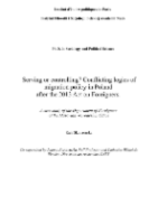 Serving or controlling? Conflicting logics of migration policy in Poland after the 2013 Act on Foreigners : A case study of the Department of Foreigners of the Masovian Voivodeship Office