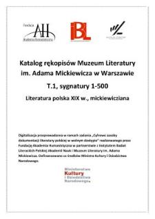 Katalog rękopisów Muzeum Literatury im. Adama Mickiewicza w Warszawie. T. 1, Sygnatury 1-500 : literatura polska XIX w., mickiewicziana /